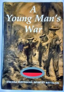 A Young Man's War 37th/52nd Australian Infantry Battalion by Ron Blair -First ed