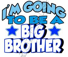 IRON ON TRANSFER I'm GOING TO BE A BIG BROTHER #6 MATERNITY PREGNANT 14x12cm