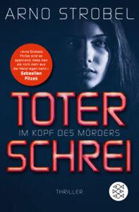 Im Kopf des Mörders - Toter Schrei: Thriller Arno Strobel, UNGELESEN
