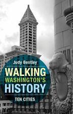 Walking Washington's History: Ten Cities (Ruth E. Kirk Books), Bentley, Judy, Ve