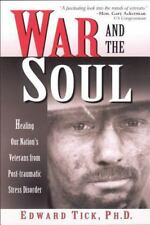 War and the Soul: Healing Our Nation's Veterans from Post-tramatic Stress Dis...