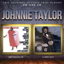 Johnnie Taylor : She's Killing Me/A New Day CD (2014) ***NEW***