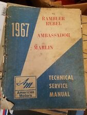 1967 American Motors Technical Service Manual Rambler Rebel Ambassador Marlin