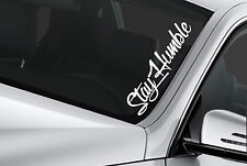 Stay Humble sticker JDM LARGE stance Funny drift lowered car windshield decal