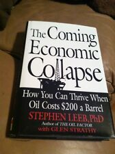 The Coming Economic Collapse : How You Can Thrive When Oil Costs $200 a Barrel b
