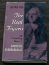 The Real Figaro, The Extraordinary Career of Caron De Beaumarchais, Cynthia Cox