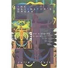 The Navigator's Dream : Seatime by Julia A. Turk (2012, Paperback)