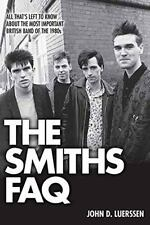 The Smiths FAQ: All That's Left to Know About the Most Important British...