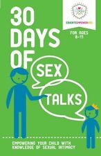 30 Days of Sex Talks for Ages 8-11: Empowering Your Child with Knowledge of Sexu
