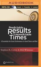 Predictable Results in Unpredictable Times : 4 Essentials for Great...
