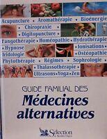 Guide Familial des Médecines Alternatives - Sélection du Reader's Digest, 1993.