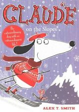 Claude on the Slopes, Very Good Condition Book, T Smith, Alex, ISBN 978144490930