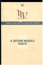BALDIN LUCA MUSEI DEL VENETO IL SISTEMA MUSEALE VENETO 3 CANOVA 2000 ATTI