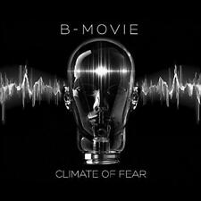 B-Movie - Climate Of Fear (NEW CD)