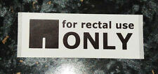 For Rectal Use Only - LARGE STICKERS!! (50 PACK) - Fast despatch! Fun, Reddit!!!