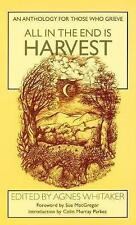 All in the End is Harvest: An Anthology for Those Who Grieve by Darton,Longman …