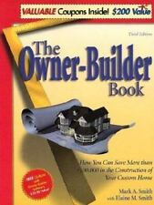 The Owner-Builder Book: How You Can Save More than $100,000 in the Construction