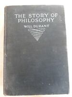 The Story Of Philosophy. Will Durant. 1938