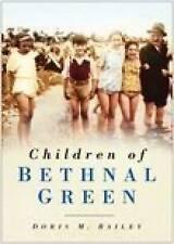 Children of Bethnal Green by Doris M. Bailey (Paperback, 2005)