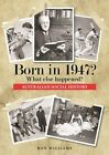 Born in 1947?.....Birthday Book.....Australian Social History.....1947 Year Book