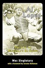 Al Lopez: The Life of Baseball's El Senor