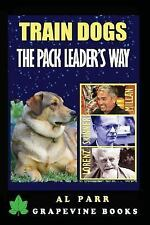Train Dogs the Pack Leader's Way! : (Basic Lessons with Cesar Millan, Karl Lo...