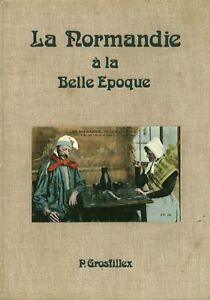 Livre la Normandie à la belle époque Pierre Grosfillex hachette 1975 book
