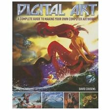 Digital Art: A Complete Guide to Making Your Own Computer Artworks (Creative Wor