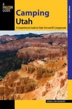 Camping Utah: A Comprehensive Guide to Public Tent and RV Campgrounds (Paperback