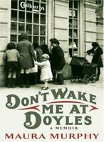 Don't Wake Me at Doyle's By Maura Murphy