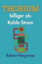 THORIUM billiger als Kohle-Strom (German Edition), Hargraves, Robert, New Books