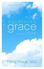 Breathing Grace (Includes Study Questions): What You Need More than Your Next