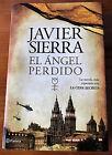 EL ÁNGEL PERDIDO - JAVIER SIERRA. (NUEVO). 1ª EDICIÓN. FEBRERO 2011