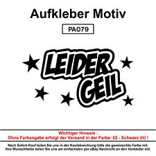 LEIDER GEIL - Autoaufkleber Aufkleber Fun Spaß Sticker Lustige Sprüche