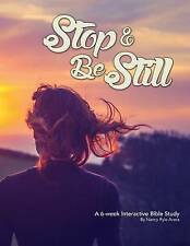 NEW Stop and Be Still: Slow Down. Seek God. Calm Your Body, Mind & Spirit
