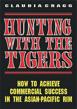 HUNTING WITH THE TIGERS: HOW TO ACHIEVE COMMERCIAL SUCCESS IN THE ASIAN-PACIFIC