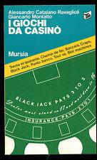 RAVAGNOLI MONTALTO I GIOCHI DA CASINO' MURSIA 1985 TASCABILI GIOCHI D'AZZARDO