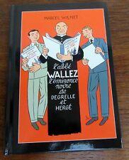 TINTIN HERGE ABBE WALLEZ EMINENCE NOIRE DE DEGRELLE ET HERGE WILMET NEUF