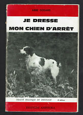 ABBE GODARD  JE DRESSE MON CHIEN D'ARRET AMPHORA 1971  chasse hunting