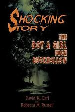 Shocking Story : The Boy and Girl from Buckhollow by Rebecca A. Russell and...