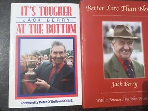 JACK BERRY - 2 BOOKS- IT'S TOUGHER AT THE BOTTOM + BETTER LATE THAN NEVER SIGNED