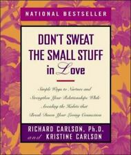 Don't Sweat the Small Stuff: Don't Sweat the Small Stuff in Love : Simple Ways …