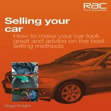 Selling Your Car: How to Make Your Car Look Great and Advice on the Best Selling