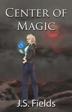 The Source: Center of Magic : Book One of the Source Series by J. S. Fields...