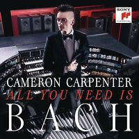 CAMERON CARPENTER - ALL YOU NEED IS BACH   CD NEW!