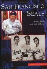 Images of Baseball: San Francisco Seals by Martin Jacobs and Jack McGuire (2005,