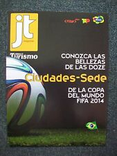 FIFA WORLD CUP BRAZIL 2014. CITY GUIDES and STADIUMS. IN SPANISH