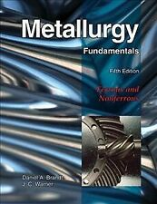 Metallurgy Fundamentals : Ferrous and Nonferrous, Hardcover by Brandt, Daniel...