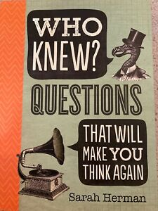Who Knew?: Questions That Will Make You Think Again - Paperback - VERY GOOD
