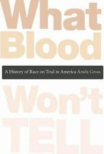 What Blood Won't Tell: A History of Race on Trial in America-ExLibrary